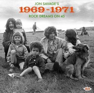 Va - Jon Savage's 1969-1971 ~ Rock Dreams On 45 (2019)