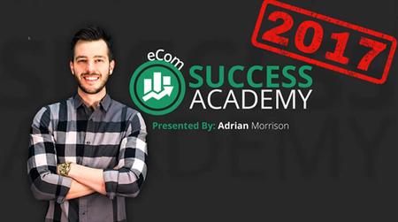 Adrian Morrison's – Ecom Success Academy (2017)