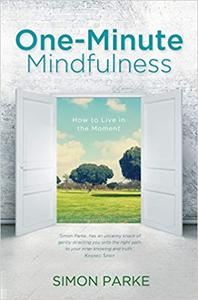 One-Minute Mindfulness: How to Live in the Moment (Repost)