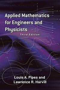 Applied Mathematics for Engineers and Physicists, Third Edition (repost)