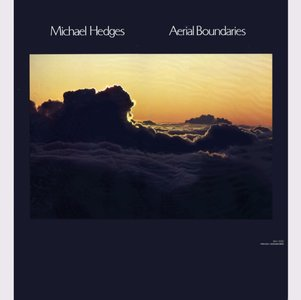 Michael Hedges ‎- Aerial Boundaries (1984) WH-1032 - US 1st Pressing - LP/FLAC  In 24bit/96kHz
