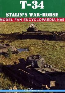 T-34 Stalin's War-Horse (Model Fan Encyclopaedia No. 5)