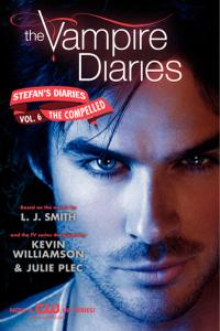 The Vampire Diaries: Stefan's Diaries #6: The Compelled