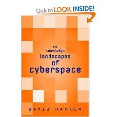 The Knowledge Landscapes of Cyberspace By David Hakken
