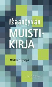 «Ikääntyvän muistikirja» by Markku T. Hyyppä