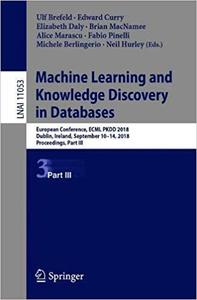 Machine Learning and Knowledge Discovery in Database, Part IIIs: European Conference, ECML PKDD 2018, Dublin, Ireland