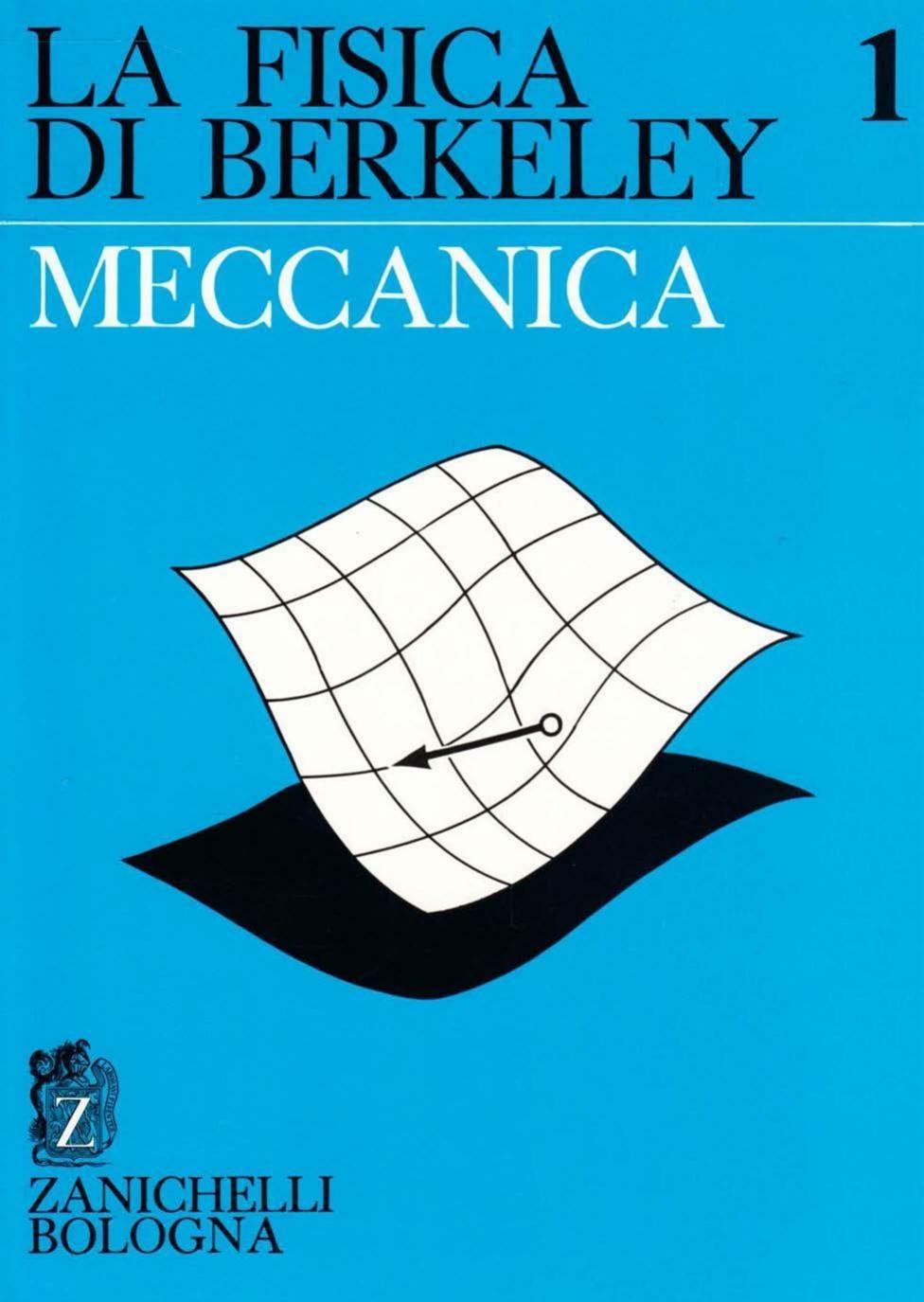 C. Kittel, W. D. Knight, M. A. Ruderman - La fisica di Berkeley. Meccanica. Vol.1 (1970)