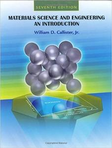 Materials Science and Engineering: An Introduction (7th Edition)