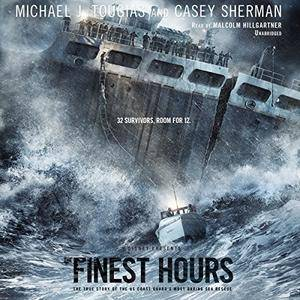 The Finest Hours: The True Story of the U.S. Coast Guard's Most Daring Sea Rescue [Audiobook]