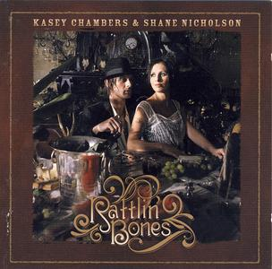 Kasey Chambers & Shane Nicholson - Rattlin' Bones (2CD Special Edition) (2008)