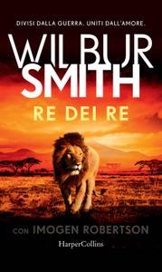Wilbur Smith - Re dei Re