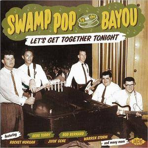VA - Swamp Pop By The Bayou: Lets Get Together Tonight (2017)