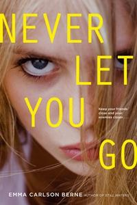 «Never Let You Go» by Emma Carlson Berne