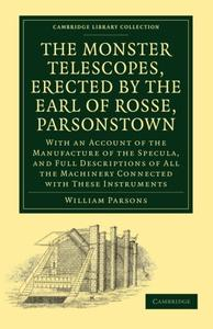 The Monster Telescopes, Erected by the Earl of Rosse, Parsonstown