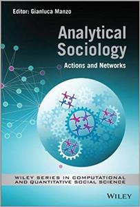 Analytical Sociology: Actions and Networks