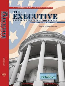 The Executive Branch of the Federal Government: Purpose, Process, and People (repost)
