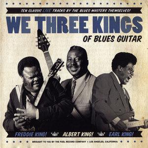 Freddie King, Albert King, Earl King - We Three Kings Of Blues Guitar (2013)