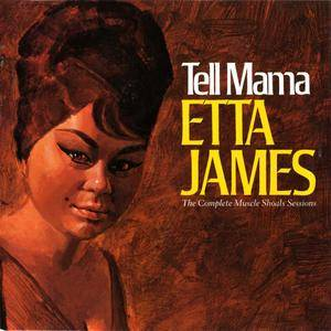 Etta James - Tell Mama: The Complete Muscle Shoals Sessions (1968) Expanded Remastered Reissue 2001 [Re-Up]