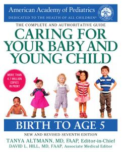 Caring for Your Baby and Young Child: Birth to Age 5, 7th Edition