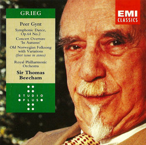 RPO, Sir Thomas Beecham - Edvard Grieg: Peer Gynt; Symphonic Dance; In Autumn, Old Norwegian Folksong (1993) [Re-Up]