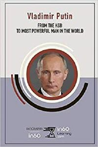 Vladimir Putin: From the KGB to Most Powerful Man in the World