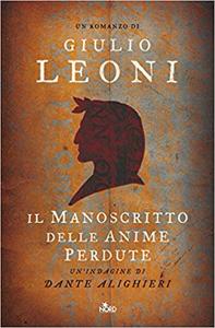 Il manoscritto delle anime perdute. Un'indagine di Dante Alighieri - Giulio Leoni