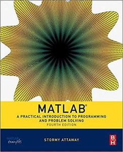 Matlab: A Practical Introduction to Programming and Problem Solving [Repost]