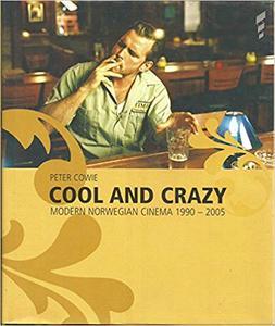 Cool and Crazy : Modern Norwegian Cinema, 1990-200 (Repost)