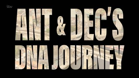 ITV - Ant And Dec's DNA Journey (2019)