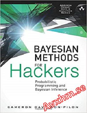 Bayesian Methods for Hackers: Probabilistic Programming and Bayesian Inference (Addison-Wesley Data & Analytics)