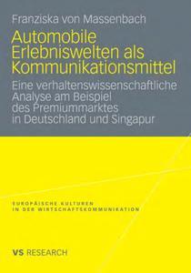 Automobile Erlebniswelten als Kommunikationsmittel: Eine verhaltenswissenscha… Analyse am Beispiel des... (repost)