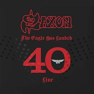 Saxon – The Eagle Has Landed 40 (Live) (2019)