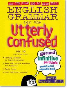 Laurie Rozakis, «English Grammar for the Utterly Confused»