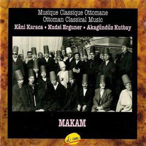 Karaca, Erguner, Kutbay - Makam: Musique Classique Ottomane (1993) {Al Sur ALCD114 rec 1971}