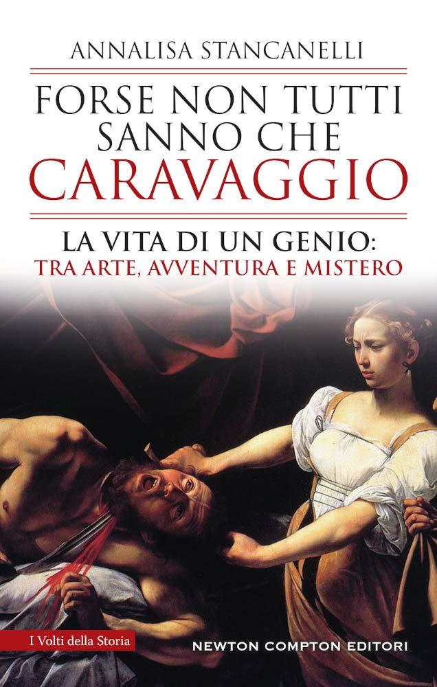 Annalisa Stancanelli - Forse non tutti sanno che Caravaggio (2020)