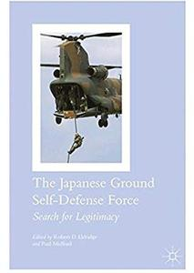 The Japanese Ground Self-Defense Force: Search for Legitimacy [Repost]
