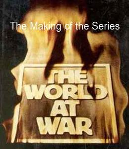 The World at War: The Making of the Series. (1989)