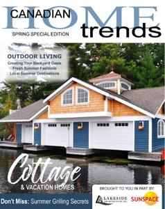 Canadian Home Trends Magazine - Cottage Special Edition April 2021