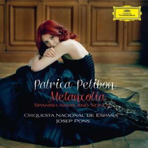 Patricia Petibon, Josep Pons, Orquestra Nacional de España - Melancolía: Spanish Arias and Songs (2011)