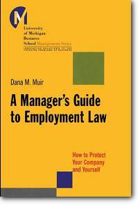 Dana Muir, «A Manager's Guide to Employment Law: How to Protect Your Company and Yourself»