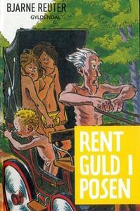 «Bertram 2 - Rent guld i posen» by Bjarne Reuter