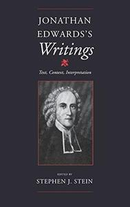 Jonathan Edwards's Writings: Text, Context, Interpretation