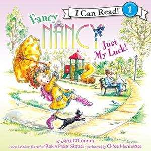 «Fancy Nancy: Just My Luck!» by Jane O'Connor