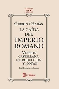 «Gibbon/Hadas. La caída del Imperio Romano. Versión castellana, introducción y notas» by José Rodríguez Iturbe