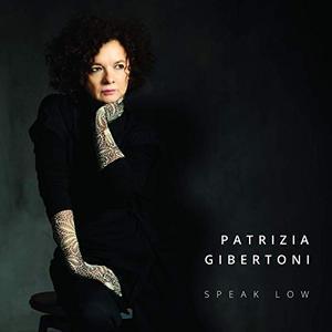 Patrizia Gibertoni - Speak Low (2019)