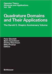Quadrature Domains and Their Applications: The Harold S. Shapiro Anniversary Volume (Repost)