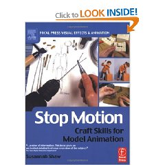 Stop Motion: Craft Skills for Model Animation (Focal Press Visual Effects and Animation)