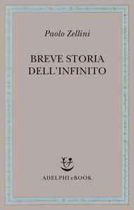 """Paolo Zellini, """"Breve storia dell'infinito"""""""