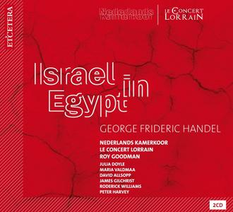 Roy Goodman, Le Concert Lorrain, Nederlands Kamerkoor - Handel: Israel in Egypt (2014)