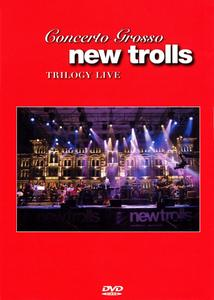 New Trolls - Concerto Grosso Trilogy Live (2007) Repost